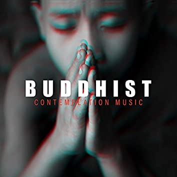 Buddhist Contemplation Music - 15 Tracks for Meditation with Natural Soundscapes, Essential Set for Yoga Exercises, Mindful Mind Contemplation