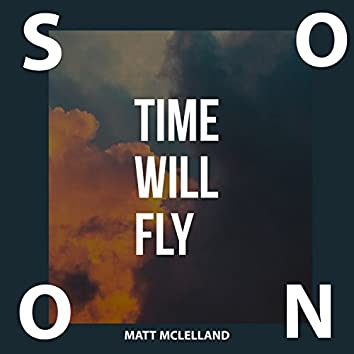Soon (Time Will Fly)