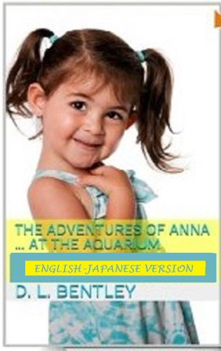 (English-Japanese Version) The Adventures of Anna at the Aquarium ((English-Japanese Version) The Adventures of Anna Series Book 2) (English Edition)
