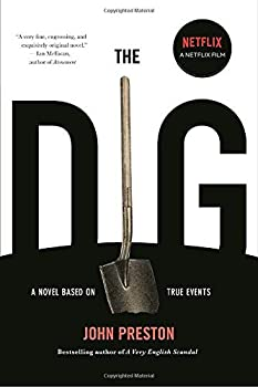 The Dig  A Novel Based on True Events