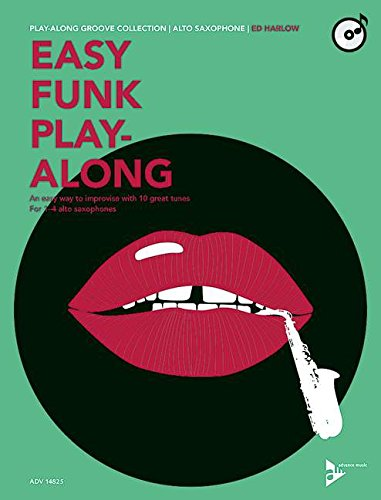 Easy Funk Play-Along: An easy way to improvise with 10 great tunes. 1-4 Alt-Saxophone. Ausgabe mit CD. (Play-Along Groove Collection)