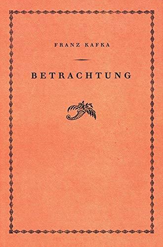 Betrachtung: Faksimilenachdruck der Erstausgabe des Buchdrucks von 1913