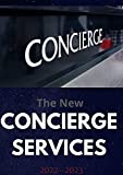 The New CONCIERGE SERVICES 2022--2023: Step By Step Ways To Build a Successful Business, Live Your Passion, and Change the World!