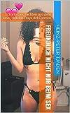 Freundlich nicht nur beim Sex: Scharfe Geschichten aus dem Love-Hotel in Playa del Carmen (Love-Hotel Karibische See 116) (German Edition)