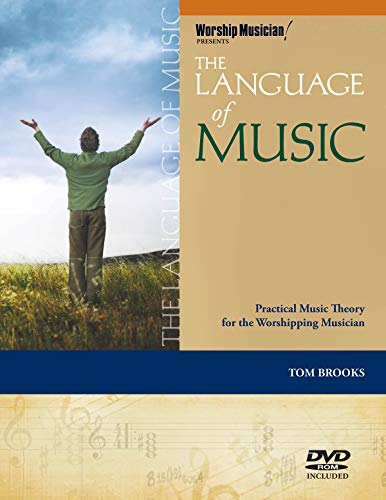 Compare Textbook Prices for The Language of Music: Practical Music Theory for the Worshipping Musician Worship Musician Presents Pap/Dvdr Edition ISBN 9781458402943 by Brooks, Tom