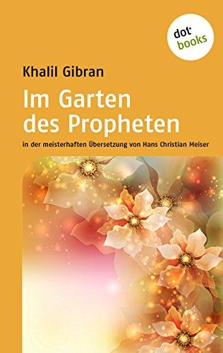 Im Garten des Propheten: in der meisterhaften Übersetzung von Hans Christian Meiser (dtv Ratgeber)