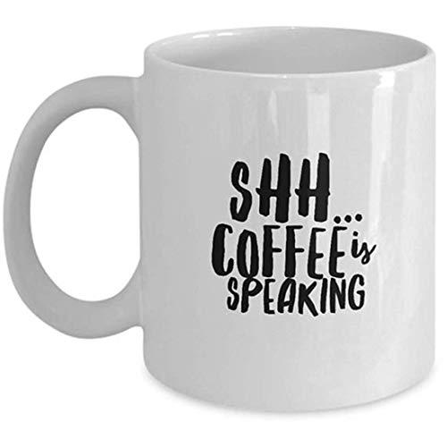 N / A Shh Kaffeetasse Shh Tasse Shh. Kaffee spricht lustige Morgen-Tasse sarkastische Tasse lustige freche Tasse Shhh Statement-Tasse lustige Tasse für die Arbeit