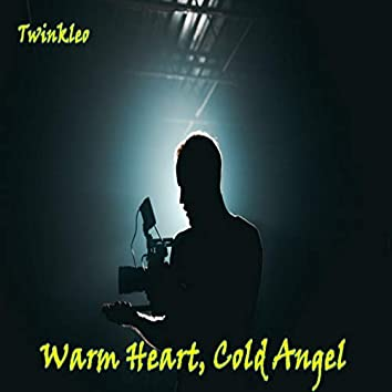 Warm Heart, Cold Angel