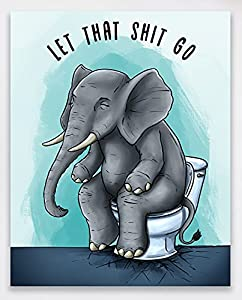 Blanche Gifts Elephant Meditating on Toilet Seat Funny Wall Art Print - Let That Shit Go - 8x10 Photo - UNFRAMED