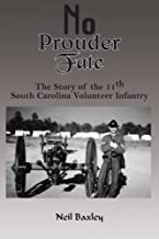 No Prouder Fate: The Story of the 11th South Carolina Volunteer Infantry