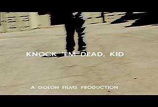 Knock 'Em Dead, Kid