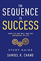 The Sequence to Success - Study Guide: Three O's That Will Take You Anywhere in Life