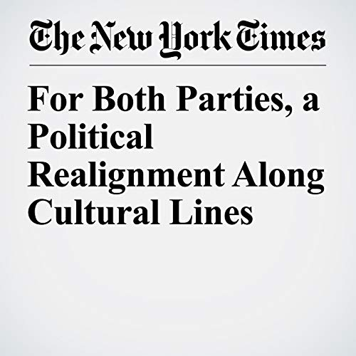 For Both Parties, a Political Realignment Along Cultural Lines audiobook cover art