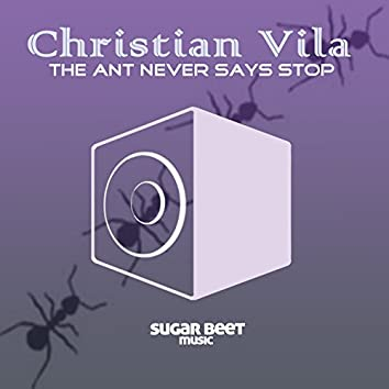 The Ant Never Says Stop