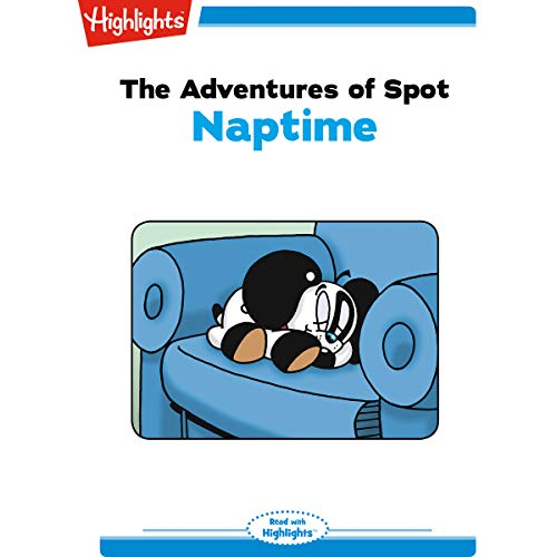The Adventures of Spot: Naptime audiobook cover art
