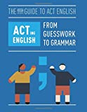 ACTing English: The Essai Guide to ACT English