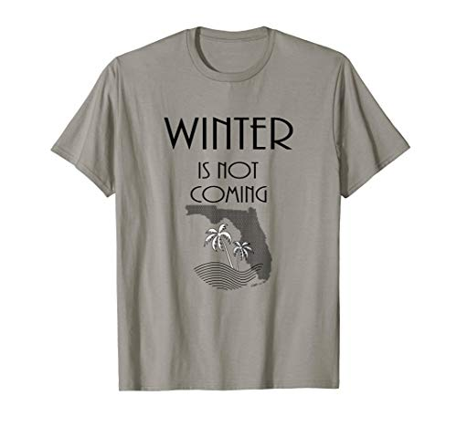 Funny Florida Winter is not coming T-Shirt