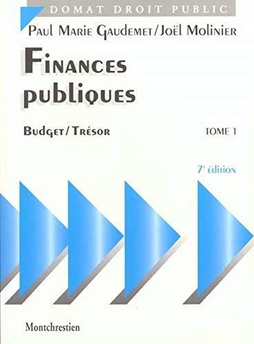 FINANCES PUBLIQUES. POLITIQUE FINANCIÈRE. BUDGET ET TRÉSOR - 7ÈME ÉDITION (PRÉCIS DOMAT)