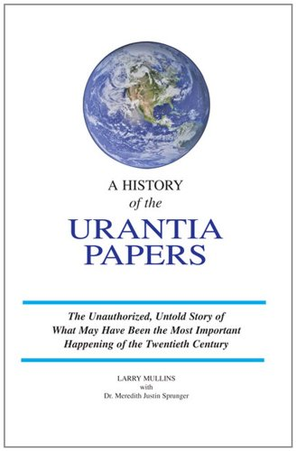 A History of the Urantia Papers (English Edition)