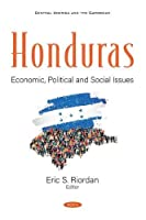 Honduras: Economic, Political and Social Issues