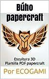 Haz tu proprio búho de papel: DIY Decoración de pared | Escultura 3D | Plantilla PDF papercraft (Ecogami / Escultura de papel nº 138)