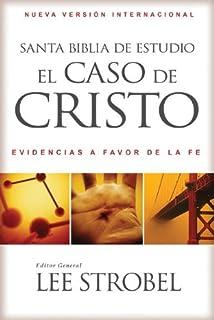 Santa Biblia de estudio el caso de Cristo NVI: Evidencias a favor de la fe
