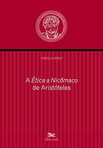 """A """"Ética a Nicômaco"""" de Aristóteles"""