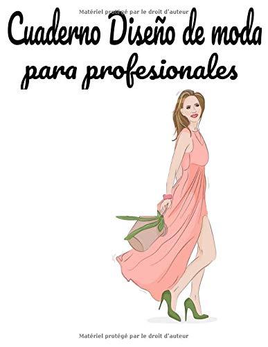 Cuaderno Diseño de moda para profesionales: dibujar fácilmente los modelos, Siluetas en un papel de gran formato milimétrico 1 cm/1 cm para profesionales, aficionados, ideal para diseñadores de moda