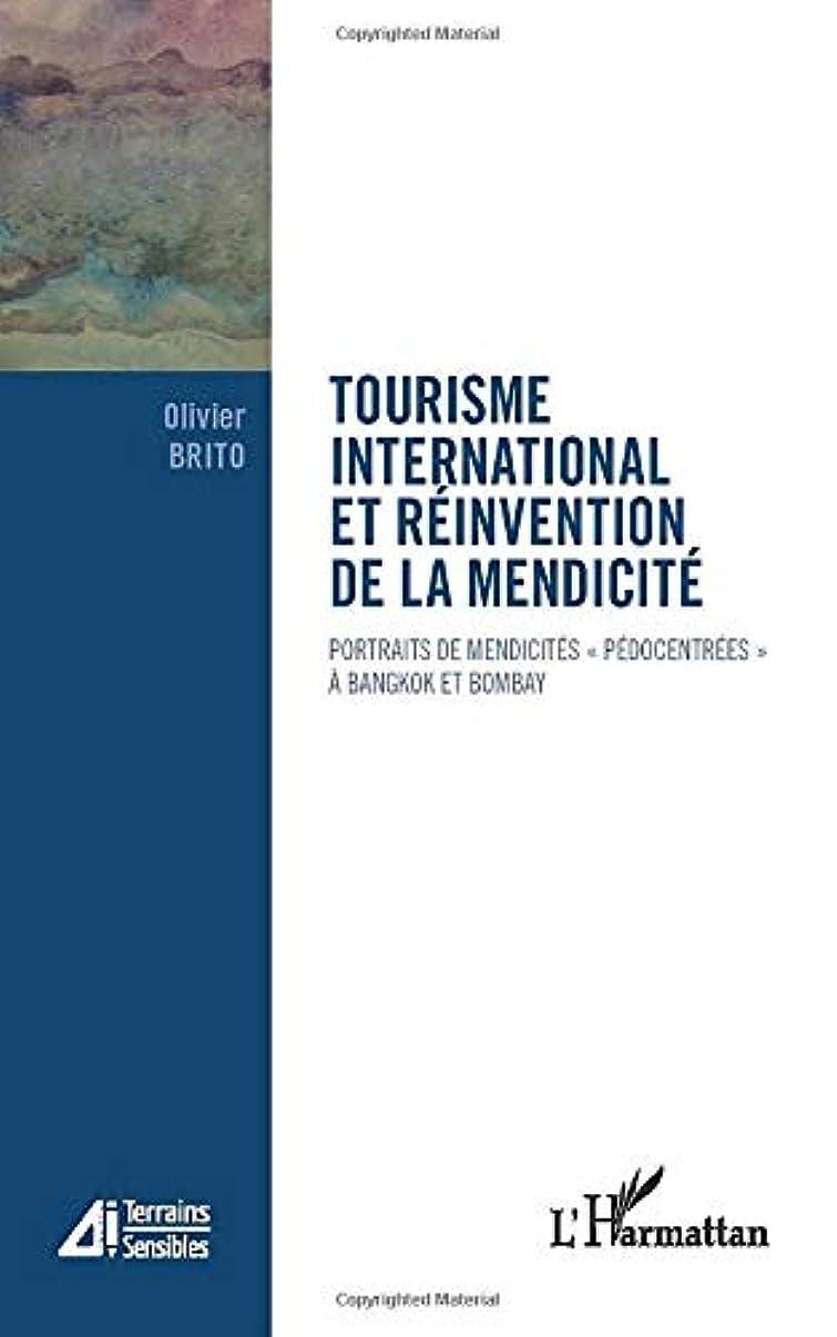 アーサー宿泊空Tourisme international et réinvention de la mendicité: Portraits de mendicités pédocentrées