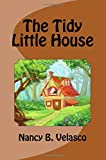 The Tidy Little House (The Home Collection) (Volume 2)