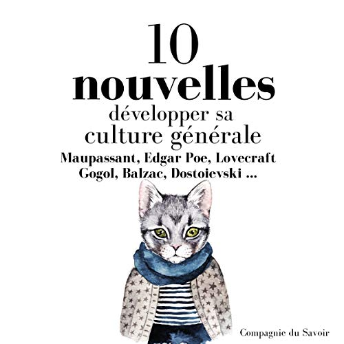 Développer sa culture générale avec 10 nouvelles essentielles                   De :                                                                                                                                 Honoré de Balzac,                                                                                        Nicolas Gogol,                                                                                        Guy de Maupassant,                   and others                          Lu par :                                                                                                                                 Patrick Blandin,                                                                                        Rémi Pous,                                                                                        Delphine Théodore,                   and others                 Durée : 6 h et 39 min     8 notations     Global 4,0