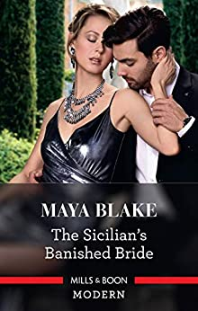 The Sicilian's Banished Bride by [Maya Blake]