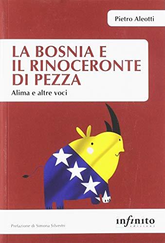 La Bosnia e il rinoceronte di pezza. Alima e altre voci