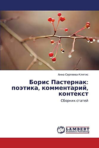 Boris Pasternak: Poetika, Kommentariy, Kontekst