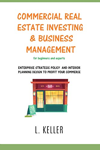 Real Estate Investing Books! - Commercial Real Estate Investing and Business Management: Enterprise strategic policy and interior planning design to profit your commerce. DOUBLE BOOK