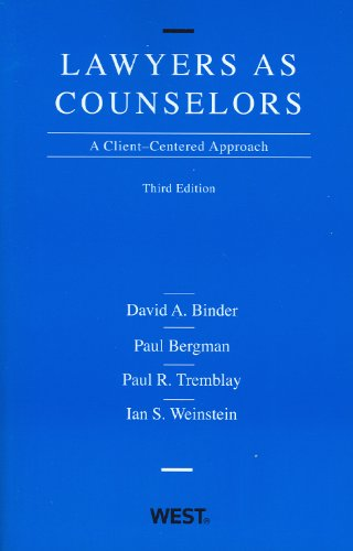 Lawyers as Counselors: A Client-Centered Approach, 3rd Edition
