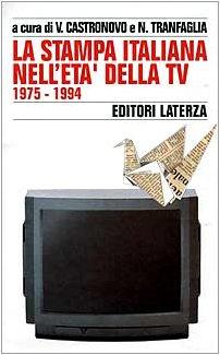 Storia della stampa italiana. La stampa italiana nell'Età della Tv (1975-1994) (Vol. 7)