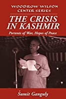 The Crisis in Kashmir: Portents of War, Hopes of Peace (Woodrow Wilson Center Press) by ?umit Ganguly(1999-02-13)