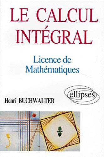 Le calcul intégral : Licence de Mathématiques