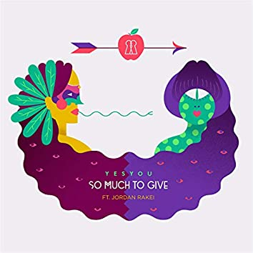So Much to Give (feat. Jordan Rakei)