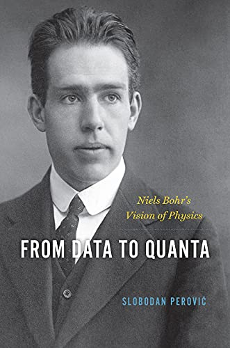 From Data to Quanta: Niels Bohr's Vision of Physics
