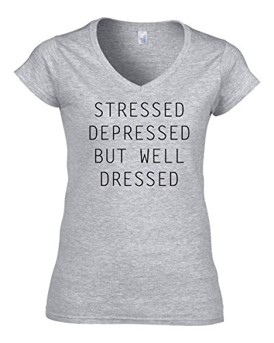 Stressed Depressed but Well Dressed Funny Slogan Women's V-Neck T-Shirt Large