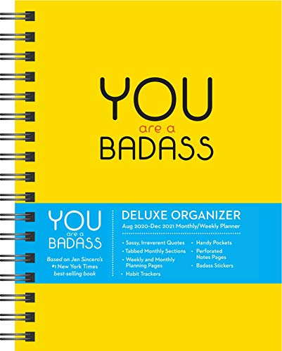 You Are a Badass 17-Month 2020-2021 Monthly/Weekly Planning Calendar: Deluxe Organizer