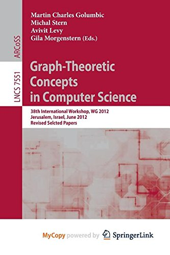 Graph-Theoretic Concepts in Computer Science: 38th International Workshop, WG 2012, Jerusalem, Israel, June 26-28, 2012, Revised Selcted Papers