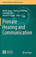 Primate Hearing and Communication (Springer Handbook of Auditory Research)