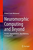 Neuromorphic Computing and Beyond: Parallel, Approximation, Near Memory, and Quantum