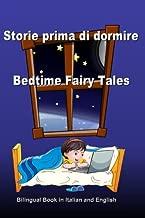 Storie prima di dormire. Bedtime Fairy Tales. Bilingual Book in Italian and English: Dual Language Stories. Edizione Bilingue (Inglese - Italiano) (Italian Edition)