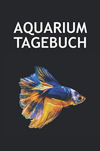 Aquarium Tagebuch: Aquarium Tagebuch Logbuch zur Kontrolle der Wasserqualität und Technik 100 Seiten Aquaristik Tagebuch zum eintragen der Wasserwerte Log Buch Aquarienpflege