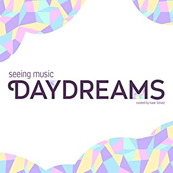 Seeing Music: Daydreams