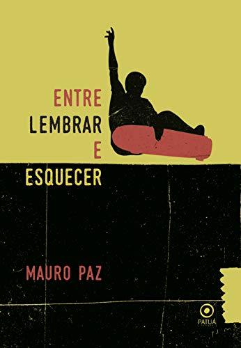 Entre Lembrar e Esquecer (Portuguese Edition)